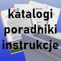 Katalogi, poradniki, instrukcje